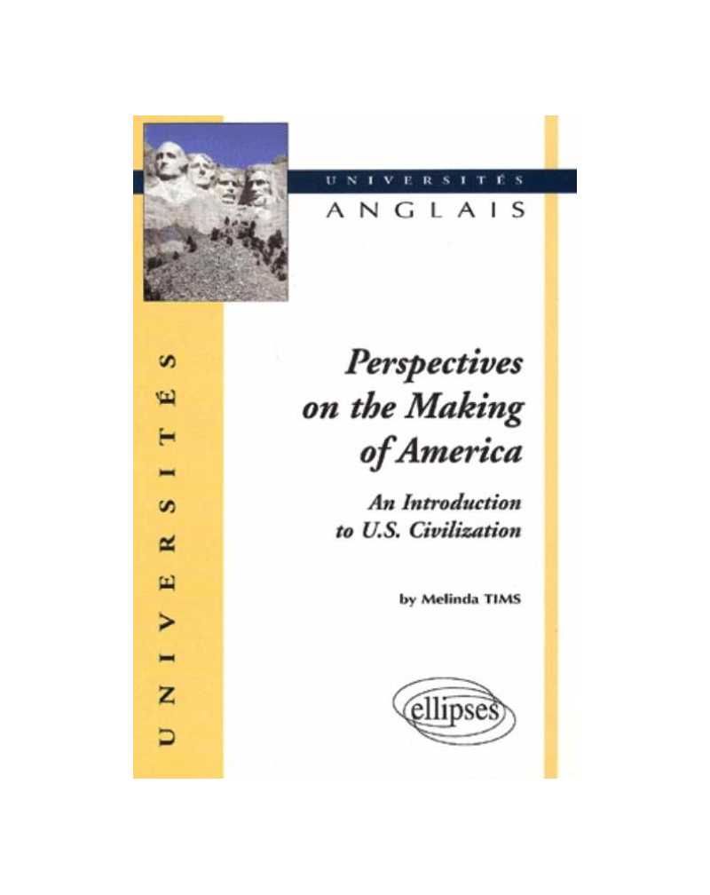 Perspectives on the Making of America - An Introduction to U.S - Civilization