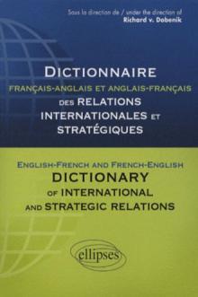 Dictionnaire des relations internationales et stratégiques. Français-anglais et anglais-français