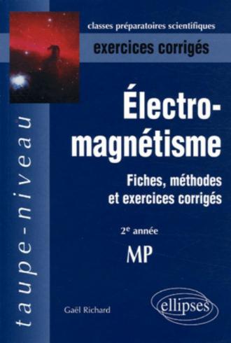 Électromagnétisme MP - 2e année - Fiches, méthodes et exercices corrigés