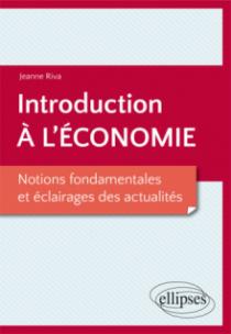 Introduction à l'économie. Notions fondamentales et éclairages des actualités