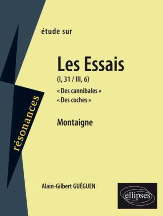 Montaigne, Essais (I,31 et III,6)
