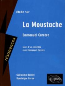 Carrère, La moustache. Suivi d'un entretien avec Emmanuel Carrère