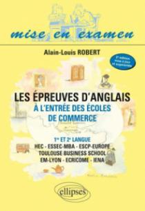 Les épreuves d'anglais à l'entrée des écoles de commerce - 1re et 2e langue - HEC - ESSEC-MBA - ESCP-EAP - EM-LYON - ECRICOME – IENA