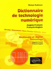 Dictionnaire de Technologie numérique / Dictionary of Digital Technology