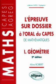 L'épreuve sur dossier à l'oral du CAPES de Mathématiques I - Géométrie - Nouvelle édition