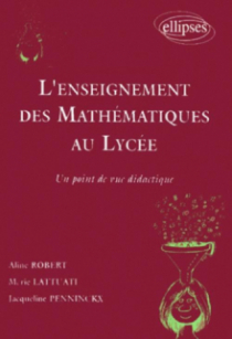 L'enseignement des mathématiques au lycée - Un point de vue didactique