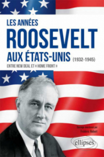 Les années Roosevelt aux Etats-Unis (1932-1945)