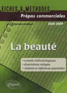 Fiches et méthode - Beauté (conseils méthodologiques, dissertations corrigées, citations et références essentielles)