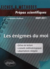 Les énigmes du moi (fiches de lectures, conseils méthodologiques, dissertations rédigées)