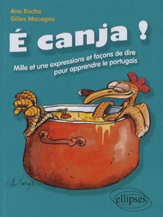 É canja! Mille et une expressions et façons de dire pour apprendre le portugais