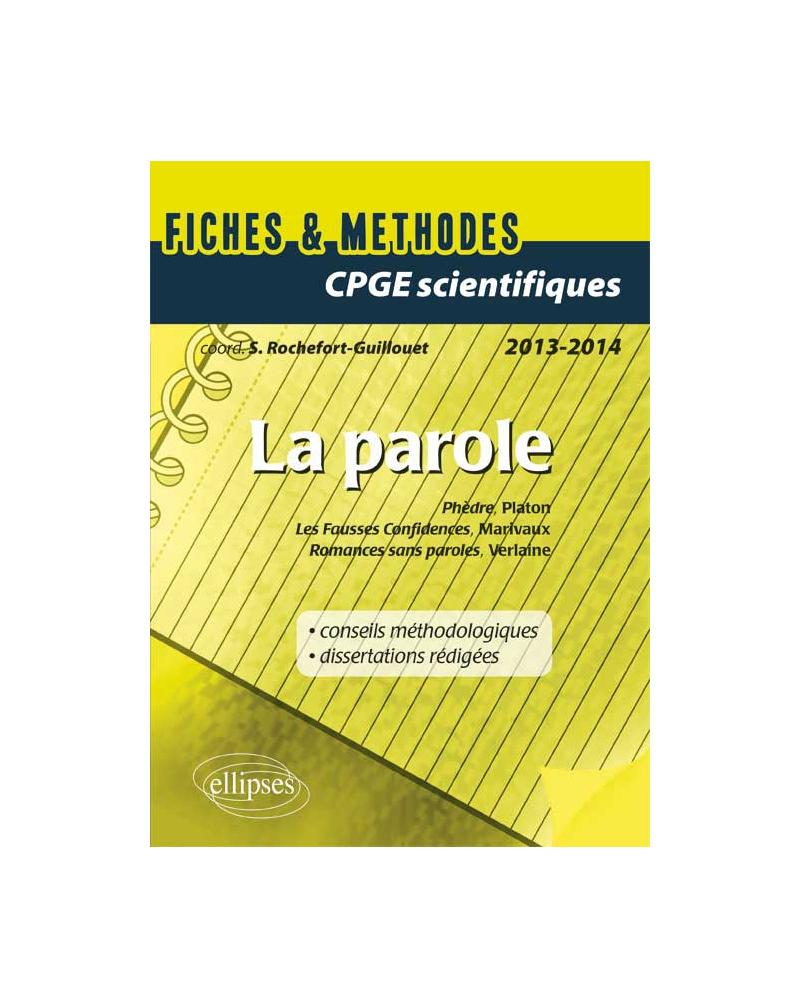 Epreuve français et philosophie CPGE scientifique : La Parole (Phèdre, Platon - Fausses confidences, Marivaux - Romances sans paroles, Verlaine)