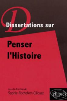 Dissertations sur Penser l'Histoire