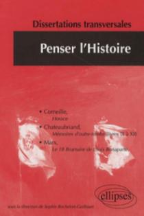 Penser l'histoire 2. Dissertations corrigées