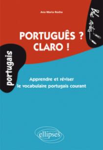 Portugais • Português ? Claro ! • Apprendre et réviser le vocabulaire portugais courant • niveau 1