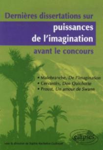 Dernières dissertations sur puissances de l'imagination avant le concours