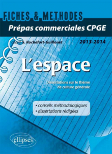 L'espace. Dissertations sur le thème de culture générale 2014 Prépas commerciales CPGE