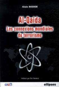 Al-Qaida - Les connexions mondiales du terrorisme