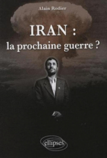 Iran : la prochaine guerre ?