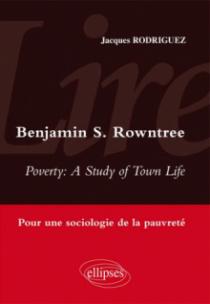 Lire Poverty : a study of town life de Benjamin S. Rowntree. Sociologie de la pauvreté