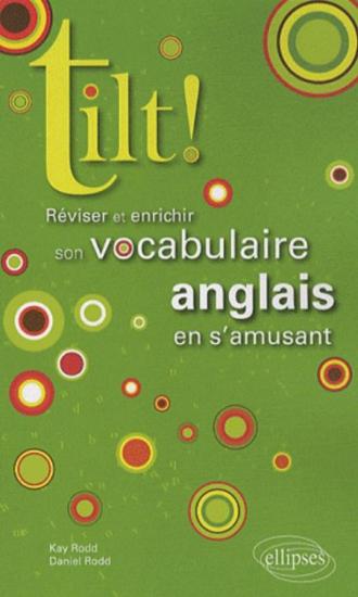 Tilt! Réviser et enrichir son vocabulaire anglais en s'amusant