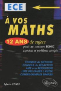 A vos maths ! 12 ans de sujets corrigés d'EDHEC ECE