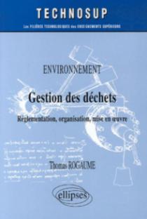 Environnement, Gestion des déchets, Réglementation, organisation, mise en œuvre, Niveau A