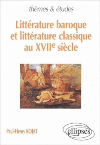 Littérature baroque et littérature classique au XVIIe siècle