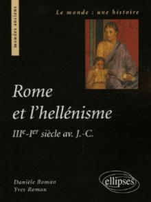 Rome et l'hellénisme (IIIe s.-Ier siècle av. J.-C.)