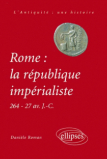 Rome : la république impérialiste (264-27 av. J.-C.)