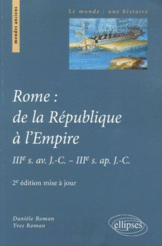 Rome : de la République à l'Empire, IIIe s. av. J.-C. - IIIe s. ap. J.-C. 2e édition mise à jour