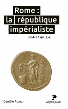 Rome : la république impérialiste. 264-27 av. J.-C.