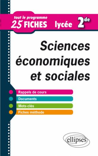 Sciences économiques et sociales en 25 fiches - Seconde
