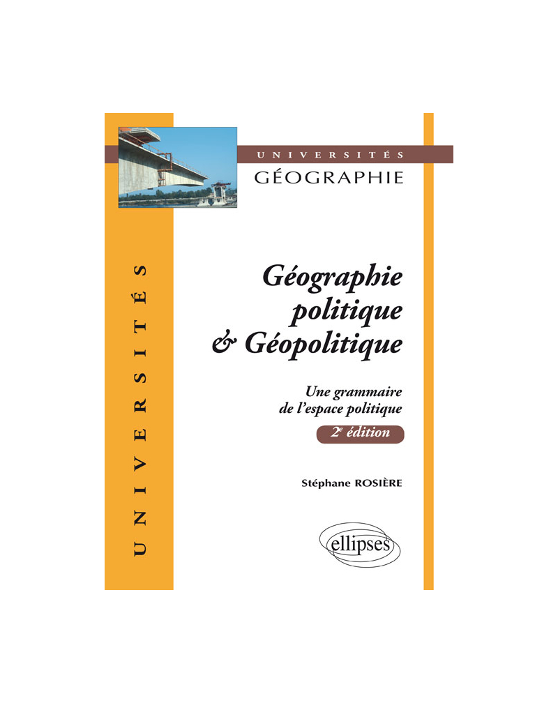 Géographie politique & géopolitique. Une grammaire de l'espace politique - 2e édition