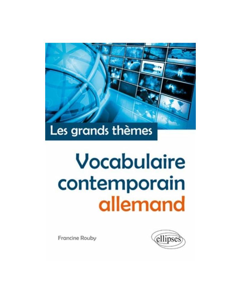 Vocabulaire allemand contemporain (français-allemand) • Les grands thèmes