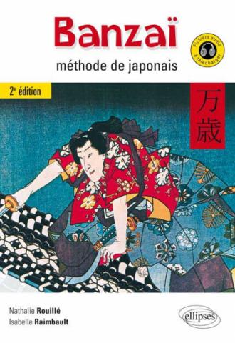 Banzaï. Méthode de japonais. 2e édition. (Avec fichiers audio)
