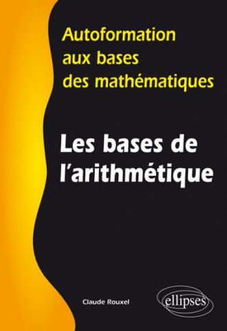 Les bases de l'arithmétique - Autoformation aux bases des mathématiques