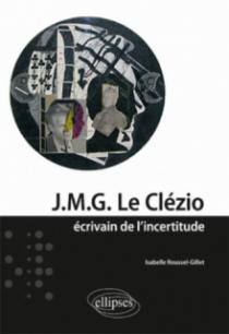 J.M.G. Le Clézio - écrivain de l'incertitude