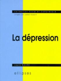 La dépression - Sémiologie, psychologie, environnement, aspects légaux, traitement
