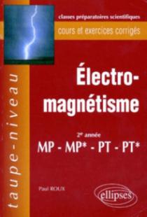 Électromagnétisme MP-MP*-PT-PT* - Cours et exercices corrigés