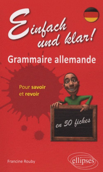 Einfach und Klar! Grammaire allemande en 50 fiches pour savoir et revoir