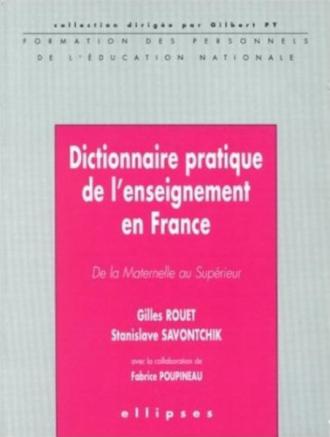 Dictionnaire pratique de l'enseignement en France, De la Maternelle au Supérieur