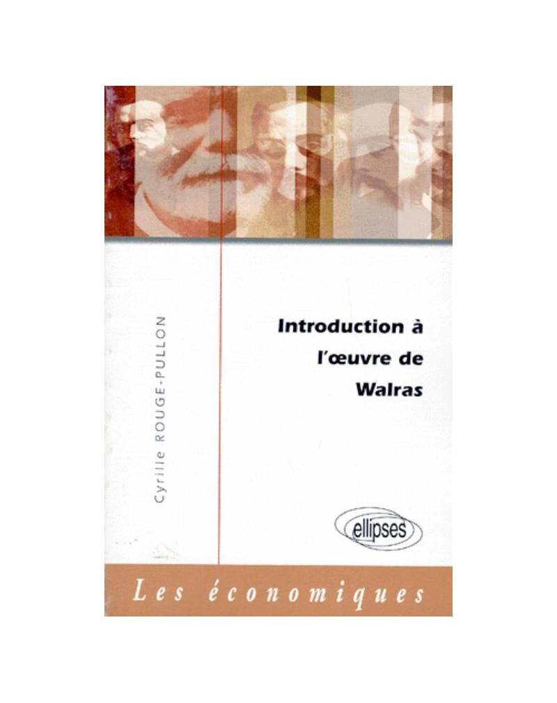Introduction à l'oeuvre de Walras