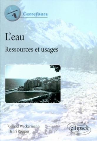 L'eau. Ressources et usages