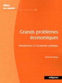 Grands problèmes économiques - Introduction à l'économie politique
