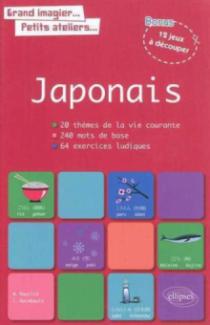 Grand imagier, petit ateliers. Le vocabulaire japonais en images avec exercices ludiques corrigés. Apprendre et réviser les mots de base du japonais