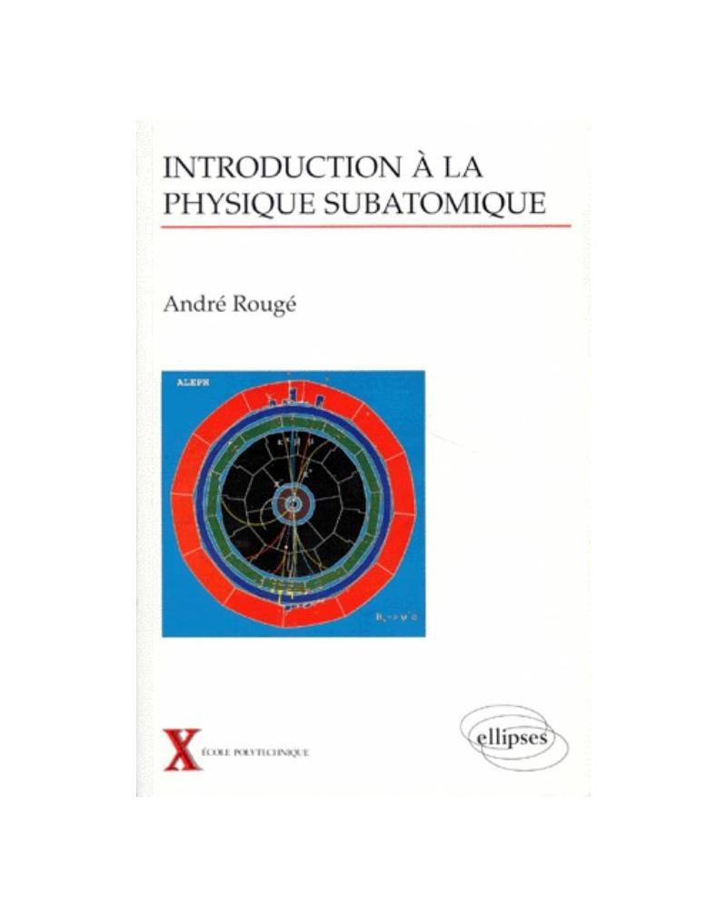 Introduction à la physique subatomique