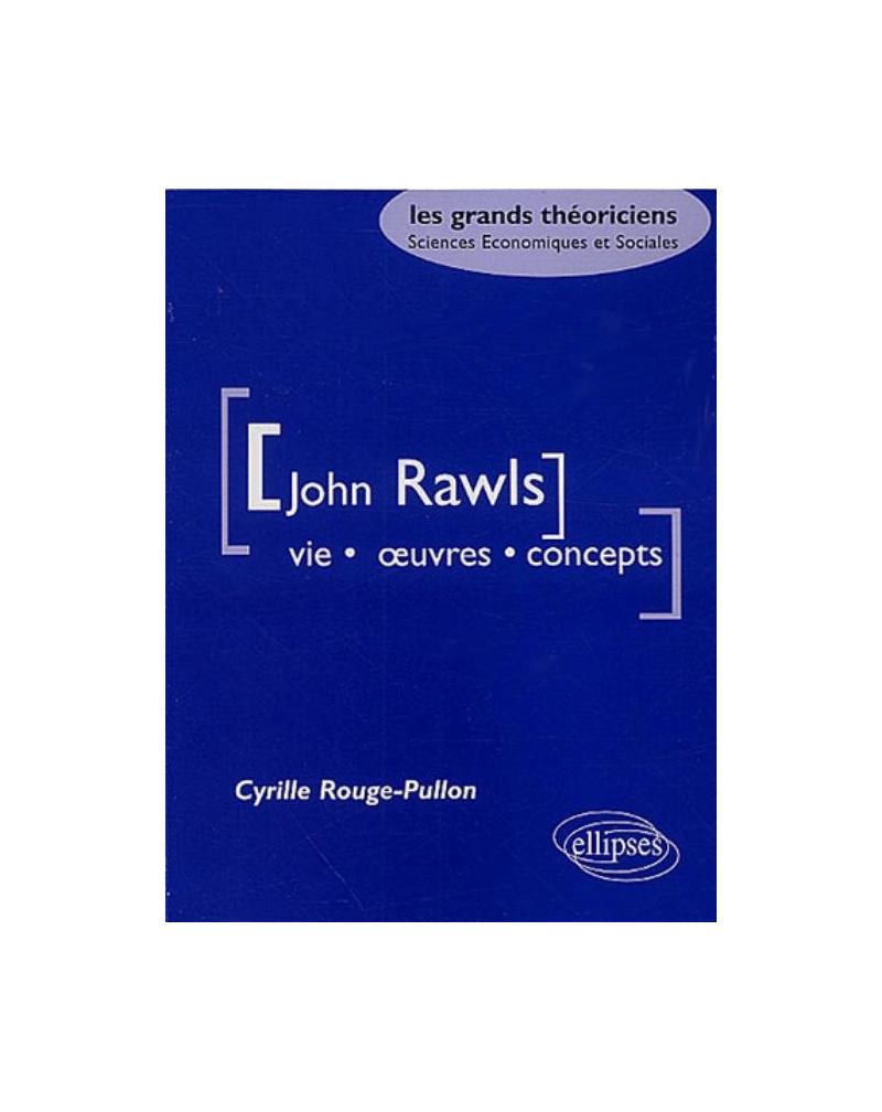 Rawls John - Vie, oeuvres, concepts