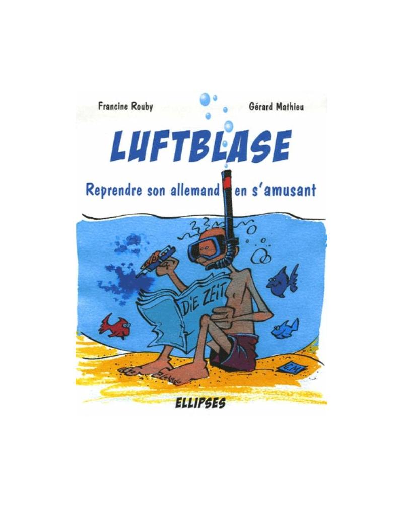 LUFTBLASE - Reprendre son allemand en s'amusant
