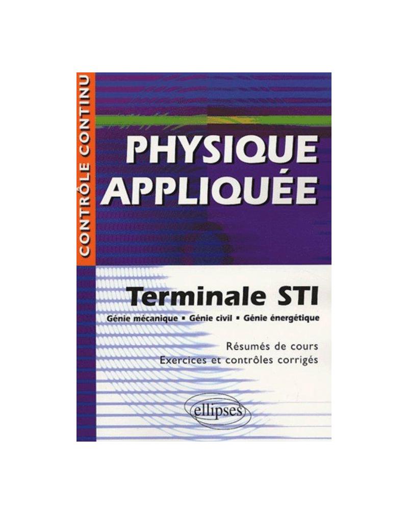 Physique appliquée - Terminale STI - Génie mécanique, génie civil, génie énergétique