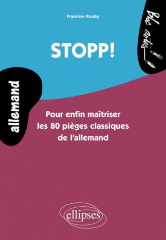 Stopp! Pour enfin maîtriser les 80 pièges classiques de l'allemand - Niveau 2